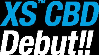 XS™ CBD Debut!!